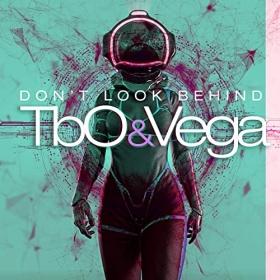 TBO&VEGA - DON'T LOOK BEHIND